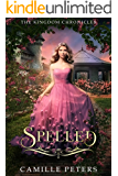 Spelled (The Kingdom Chronicles Book 2)