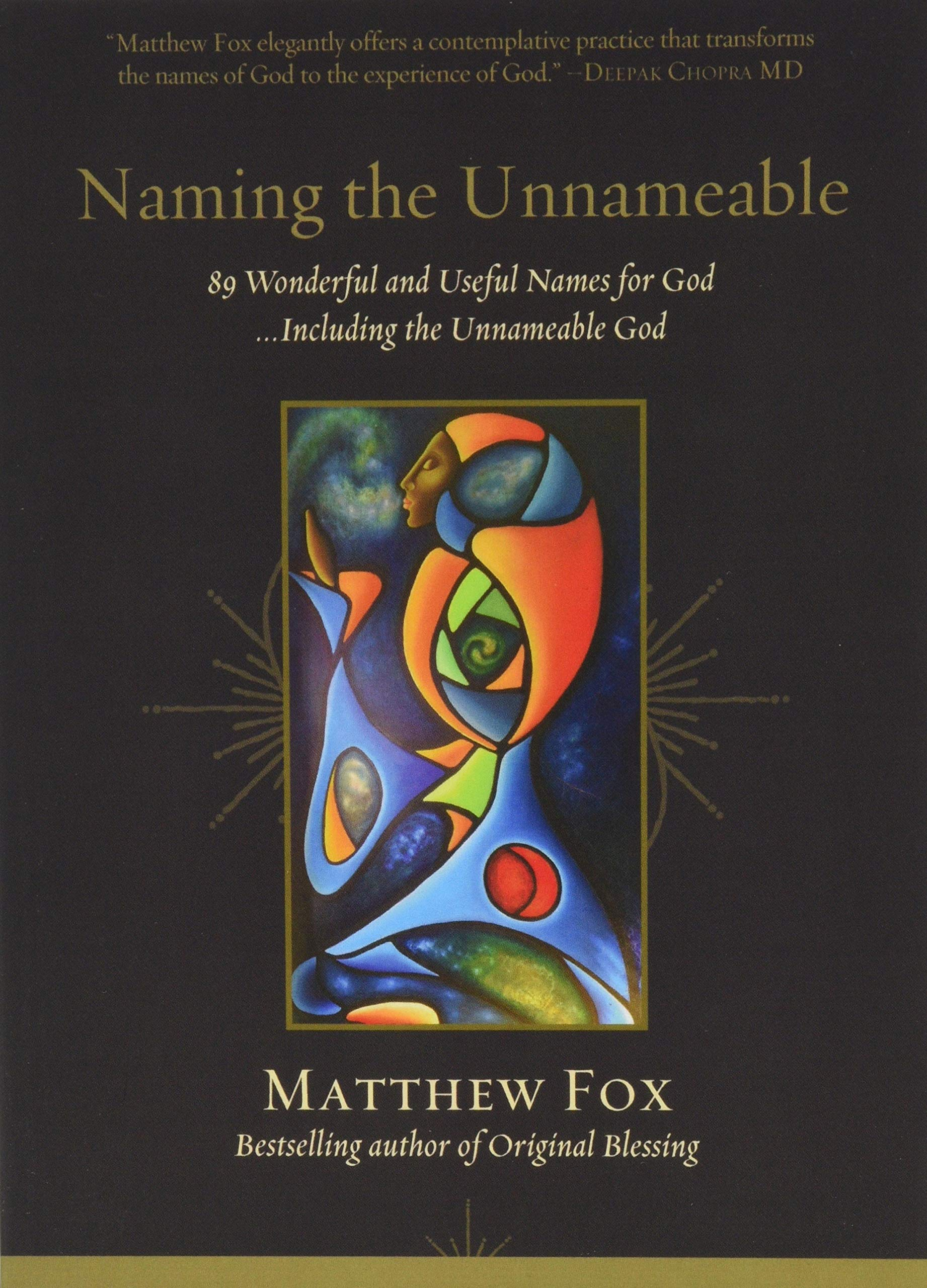 Naming the Unnameable: 89 Wonderful and Useful Names for God