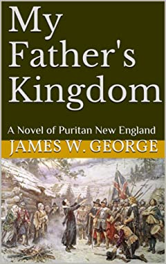 My Father\'s Kingdom: A Novel of Puritan New England