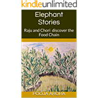 Elephant Stories: Raju and Chori discover the Food Chain (Learning Concepts Book 1)