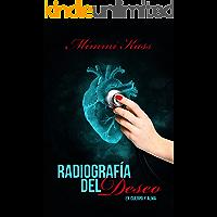 Radiografía del deseo: Novela romántica y ficción médica (En cuerpo y alma nº 1)