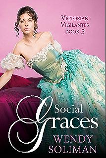 Social Graces Victorian Vigilantes Book 5