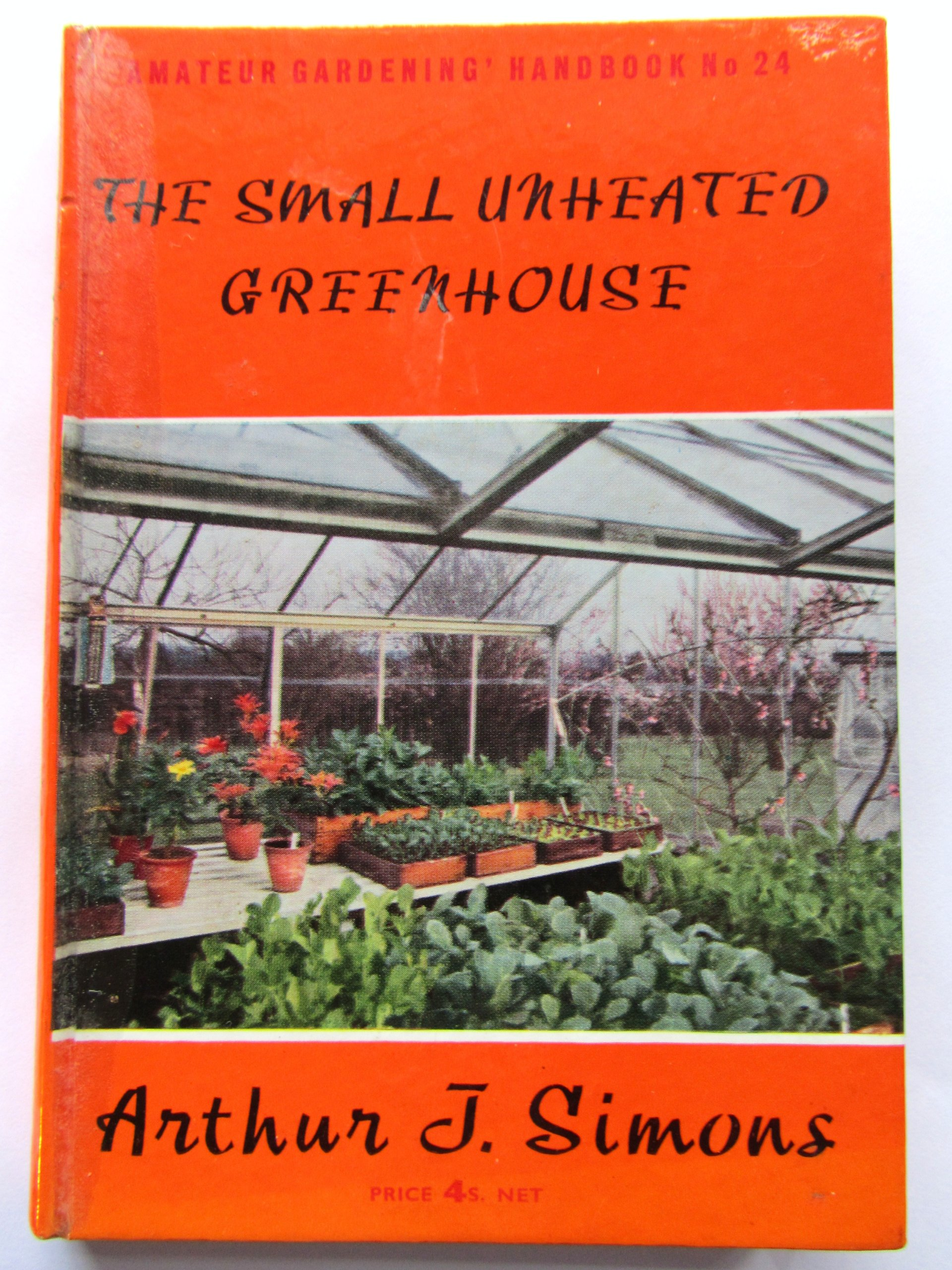 The small unheated greenhouse ('Amateur Gardening.' Handbooks;no.24)
