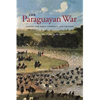 The Paraguayan War: Causes and Early Conduct, 2nd Edition