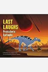 Last Laughs: Prehistoric Epitaphs Kindle Edition
