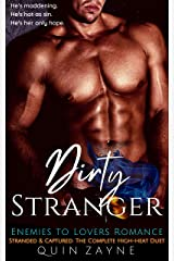 Dirty Stranger: Enemies to Lovers Romance: Stranded & Captured Complete Duet (Alpha Love Book 0) Kindle Edition