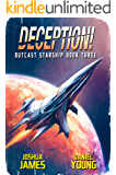 Deception! (Outcast Starship Book 3)