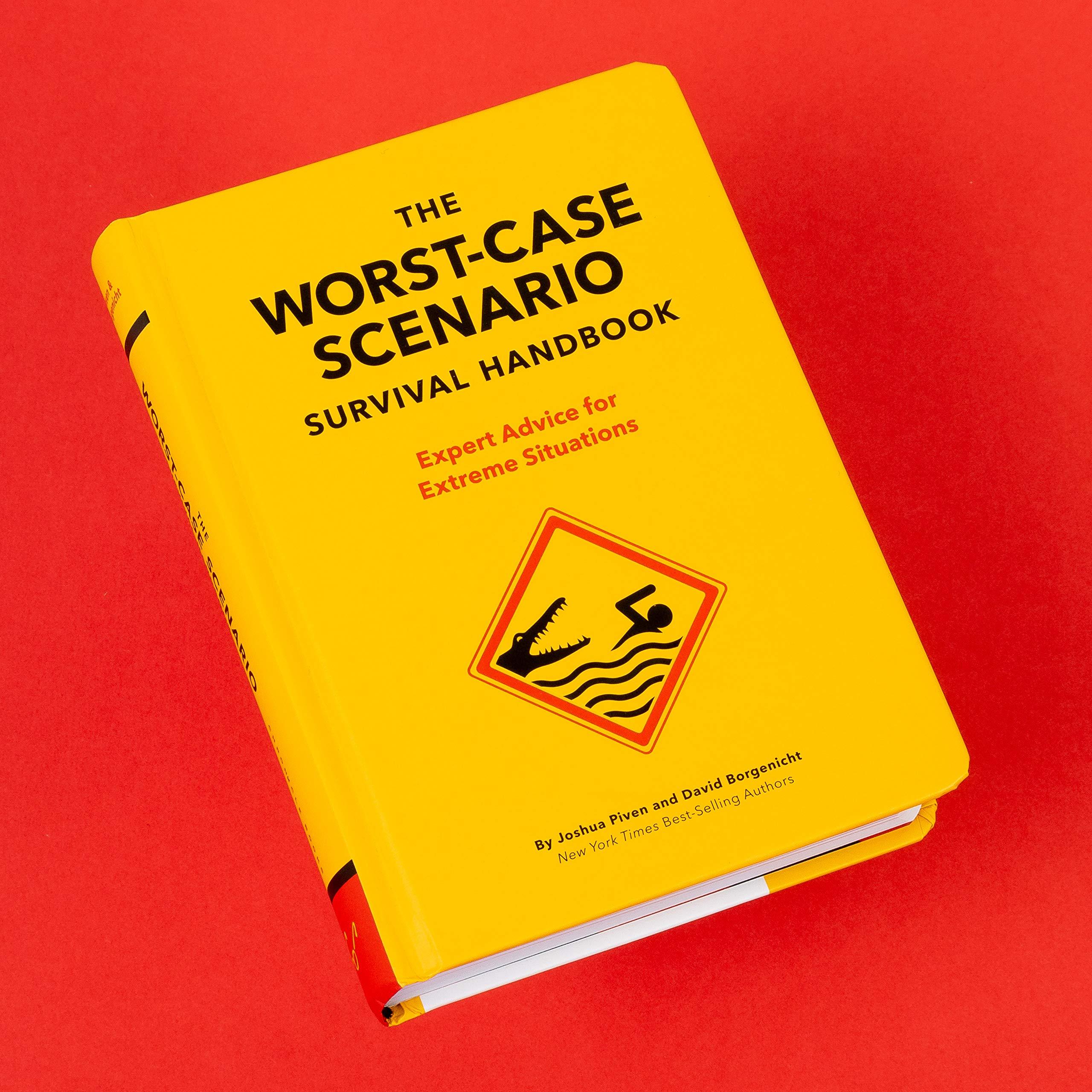 The Worst-Case Scenario Survival Handbook: Expert Advice for