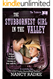 The Stubbornest Girl in the Valley (The Traherns #6, SHORT STORY) (The Trahern Western Pioneer Series)