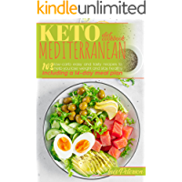 Keto Mediterranean Diet Cookbook: 103 Easy and Tasty Recipes to Help You Lose Weight and Stay Healthy. Including a 14…