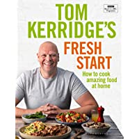 Tom Kerridge's Fresh Start: Kick start your new year with all the recipes from Tom's BBC TV series and more