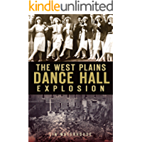 The West Plains Dance Hall Explosion (Disaster)