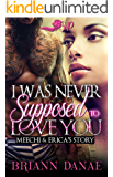 I Was Never Supposed to Love You: Meechi and Erica's Story