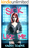Sick Like Me (A Miss Hyde Novella Book 4)