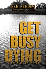 Get Busy Dying (Roy Ballard Mysteries Book 2) Kindle Edition