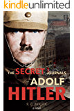 The Secret Journals Of Adolf Hitler: The Anointed (Volume 1)
