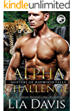 Alpha Challenge (Shifters of Ashwood Falls Book 10)