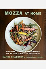 Mozza at Home: More than 150 Crowd-Pleasing Recipes for Relaxed, Family-Style Entertaining Hardcover