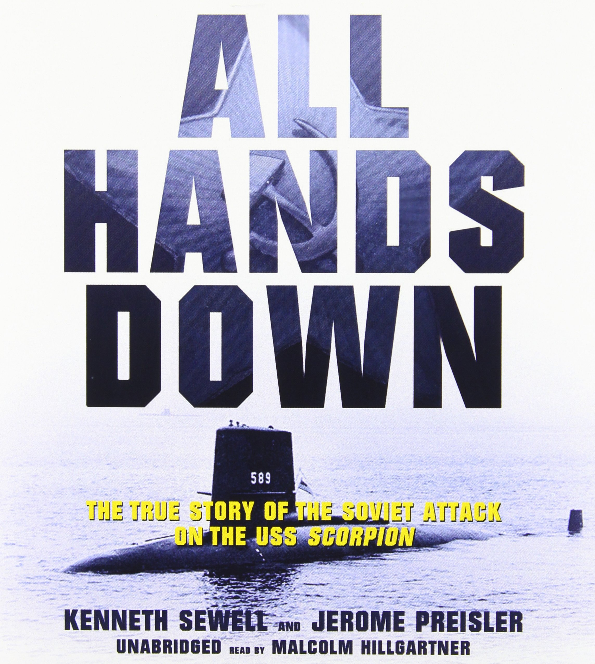 All Hands Down: The True Story of the Soviet Attack on USS Scorpion by Brand: Blackstone Audiobooks, Inc.