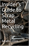 Insider's Guide to Scrap Metal Recycling
