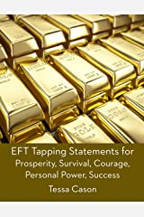 EFT Tapping Statements for Prosperity, Survival, Courage, Personal Power, Succes Kindle Edition