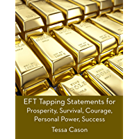 EFT Tapping Statements for Prosperity, Survival, Courage, Personal Power, Succes (English Edition)