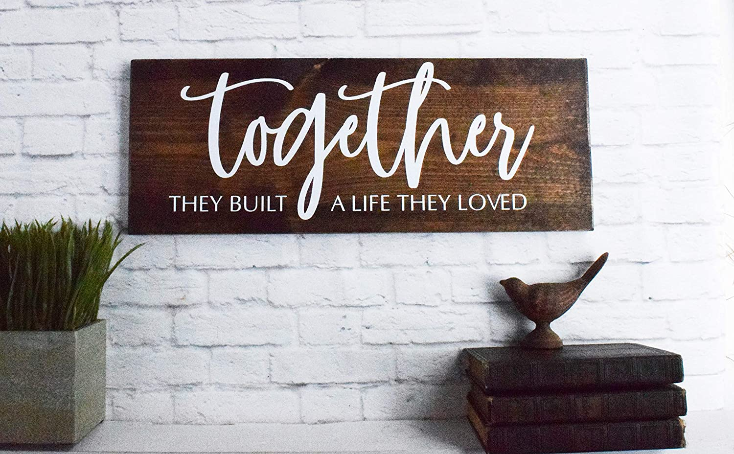 Amazon Com Together They Built A Life They Loved Wood Sign Farmhouse Wedding Wooden Quote Wall Decor Handmade