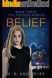 Belief (The Estelle Series Book 3)