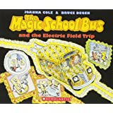 The Magic School Bus and the Electric Field Trip (Magic School Bus (Paperback))