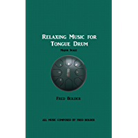 Relaxing Music for Tongue Drum: Major Scale (English Edition)