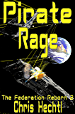 Pirate Rage (The Federation Reborn Book 2)