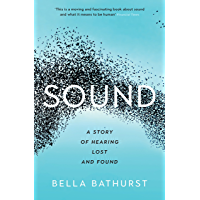 Sound: A Story of Hearing Lost and Found (Wellcome Collection) (English Edition)