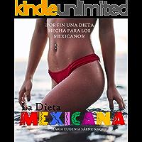 LA DIETA MEXICANA: Por fín una dieta hecha para los mexicanos