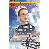 The Amish Christmas Cowboy: A Fresh-Start Family Romance (Amish Spinster Club Book 2)