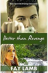 Better than Revenge (Amazing Grace Book 2) Kindle Edition