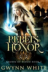 Rebel's Honor: Book One in Crown of Blood Series Kindle Edition