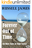 Forever Out of Time - Six More Tales of Time Travel