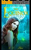 The Equinox: (Contemporary Fantasy / Romance) (The Summer Solstice Series Book 2)
