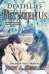 Death Lies Between Us (An Angel Falls Book 1) Kindle Edition