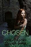 Chosen (Chronicles of the Chosen Book 1)