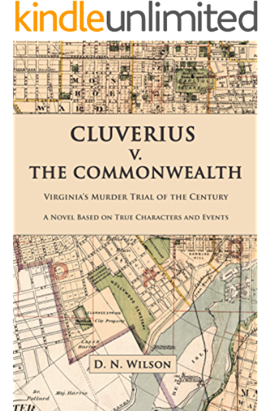 Amazon Com Cluverius V The Commonwealth Virginia S Murder Trial Of The Century Ebook Wilson D Kindle Store