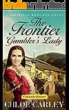 The Frontier Gambler's Lady: A Christian Historical Romance Novel (Colorado Reborn Book 4)