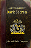 Dark Secrets (A Vested Interest Book 2)