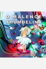 O Malence. Thumbelina. Bilingual Czech - English Fairy Tale: Dual language Picture Book for Kids (Czech and English Edition) Kindle Edition
