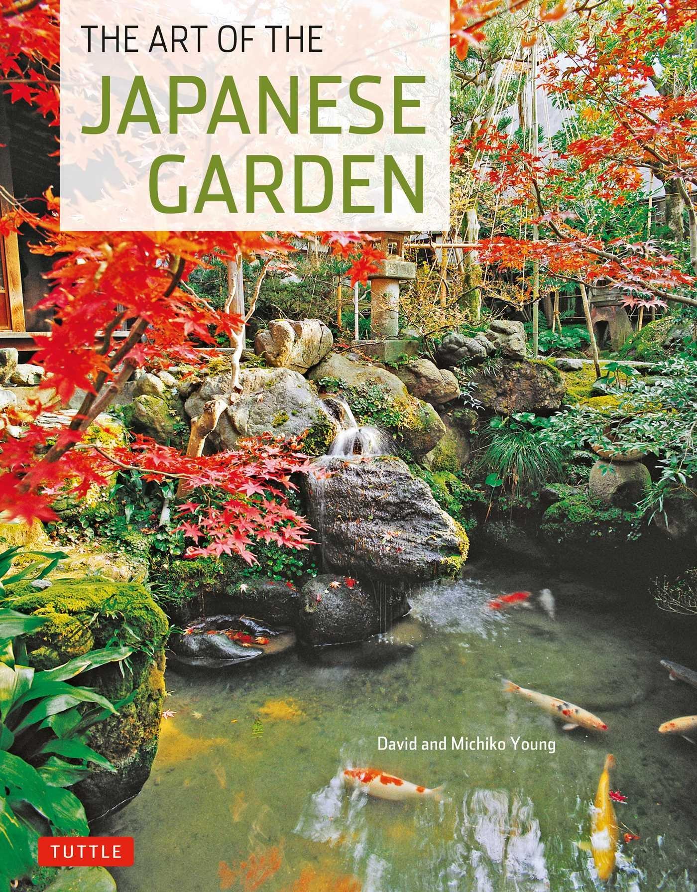 Amazon.com: Art of the Japanese Garden (9784805311257): David ...