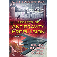 Secrets of Antigravity Propulsion: Tesla, UFOs, and Classified Aerospace Technology (English Edition)