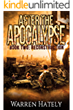 After the Apocalypse Book 2 Reconstruction: a zombie apocalypse political action thriller