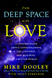 From Deep Space with Love: A Conversation about Consciousness, the Universe, and Building a Better World