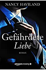 Gefährdete Liebe (German Edition) Kindle Edition