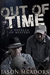 Out of Time: A Novella of Mystery Kindle Edition